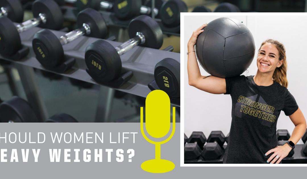 Should Women Lift Heavy Weights?